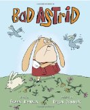 Bad Astrid antibullying picture book, a review by Storytime Standouts