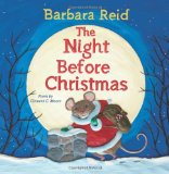 The Night Before Christmas by Barbara Reid, a review by Storytime Standouts