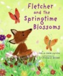 Fletcher and the Springtime Blossoms Spring Themed Picture Books
