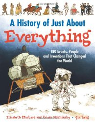 A History of Just About Everything by Frieda Wishinsky and Elizabeth MacLeod