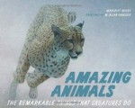 Amazing Animals written by Margriet Ruurs and illustrated by W. Allan Hancock