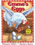 Emmas Eggs written by Margriet Ruurs and illustrated by Barbara Spurll
