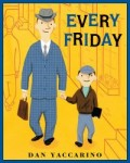Every Friday is included in Storytime Standouts Terrific Picture Books About Fathers and Fatherhood