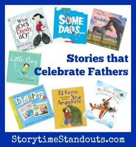 Storytime Standouts Recommends Picture Books About Fathers and Fatherhood