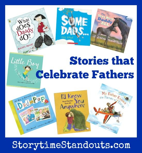 Storytime Standouts Recommends Stories that Celebrate Fathers