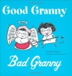 Patricia Storms illustrated (humor book) Good Granny Bad Granny