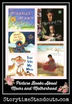 Storytime Standouts Looks at Picture Books About Moms and Motherhood