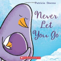 Storytime Standouts looks at Never Let You Go by Patricia Storms