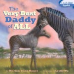 Picture books for Father's Day including The Very Best Daddy of All written by Marion Dane Bauer and illustrated by Leslie Wu