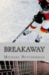 Breakaway by Michael Betcherman
