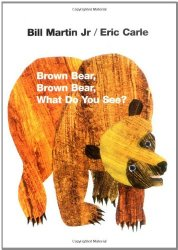Brown Bear, Brown Bear, What Do You See? A Classic Must-Read Picture Book