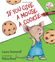 If You Give a Mouse a Cookie Classic Picture Book Fun from Storytime Standouts