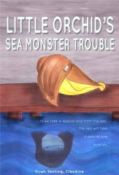 Little Orchid's Sea Monster Trouble by Claudine Gueh Yanting