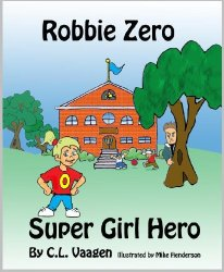 Robbie Zero Supergirl Hero written by Crystal Vaagen