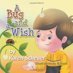 A Bug and a Wish by Karen Scheuer