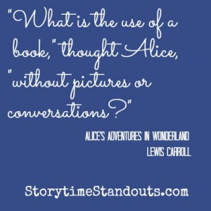 Storytime Standouts shares quotes of children's books including Alice's Adventures in Wonderland