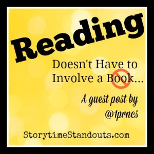 Storytime Standouts' Guest Contributor Explains Reading Doesn't Have to Involve a Book