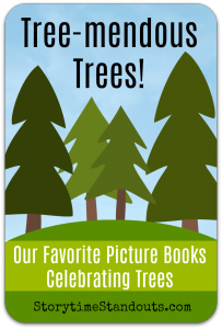 Picture books highlighting trees recommended by Storytime Standouts