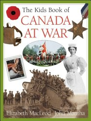 The Kids Book of Canada at War by Elizabeth MacLeod