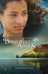 Bone, Fog, Ash & Star by Catherine Egan