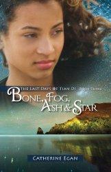 Bone, Fog, Ash & Star by Catherine Egan