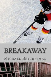 Storytime Standouts writes about young adult mystery: Breakaway by Michael Betcherman