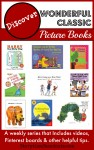 Discover Wonderful Classic Picture Books - A Weekly Series by Storytime Standouts that includes teacher resources, videos and Pinterest boards