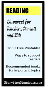 Storytime Standouts Presents Reading Resources for Teachers, Parents, Homeschoolers and Kids including free printables and children's book recommendations