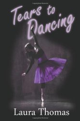 Tears to Dancing by Laura Thomas