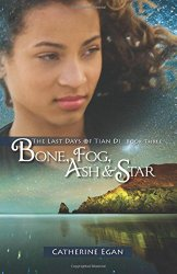 Storytime Standouts guest contributor @1prncs writes about Bone, Fog, Ash & Star: The Last Days of Tian Di, Book 3