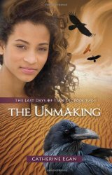 The Unmaking by Catherine Egan