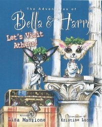 Bella and Harry Lets Visit Athens by Lisa Manzione