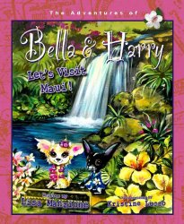 The Adventures of Bella and Harry Lets Visit Maui by Lisa Manzione