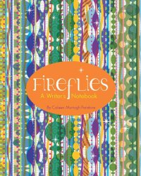 Fireflies A Writer's Notebook by Coleen Murtagh Paratore