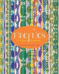 Fireflies A Writer's Notebook by Coleen Murtagh Paratore