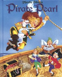 Storytime Standouts Looks at Pirate Theme Picture Books Including Pirate Pearl by Phoebe Gilman