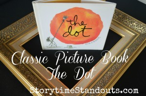 Storytime Standouts recommends Classic Picture Book The Dot by Peter H. Reynolds