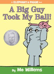 A Big Guy Took My Ball by Mo Willems a 2014 Theodor Seuss Geisel Award Honor Book