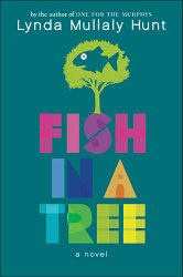 A Middle Grade Teacher's To Be Read List Fish in a Tree by Lynda Mullaly Hunt