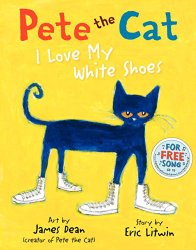 Storytime Standouts looks at Pete the Cat I Love My White Shoes created and illustrated by James Dean, story by Eric Litwin