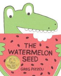 The Watermelon Seed by Greg Pizzoli 2014  Theodor Seuss Geisel Medal Award Winner