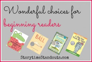 Storytime Standouts Shares Wonderful Choices for Beginning Readers