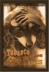 Tabasco the Saucy Raccoon written by Lyn Hancock and illustrated by Loraine Kemp