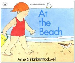 Beach theme picture books including At the Beach by Anne and Harlow Rockwell