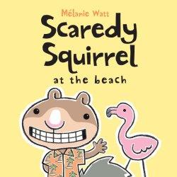 Beach theme picture books including Scaredy Squirrel at the Beach by Melanie Watt