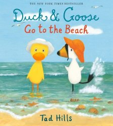 Beach theme picture books including Duck and Goose Go to the Beach written and illustrated by Tad Hills