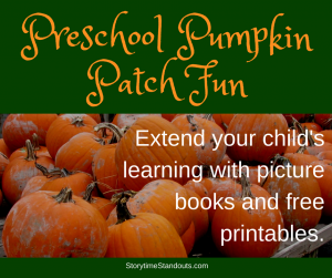 Storytime Standouts shares pumpkin patch picture books and free printables for preschool and kindergarten