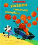 Sixteen Runaway Pumpkins written by Dianne Ochiltree and illustrated by Anne-Sophie Lanquetin