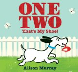 One Two That's My Shoe by Alison Murray, reviewed by Storytime Standouts