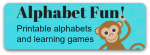 Alphabet Fun including free printable alphabets, The Alphabet Song and learning games for Homeschool and Classroom